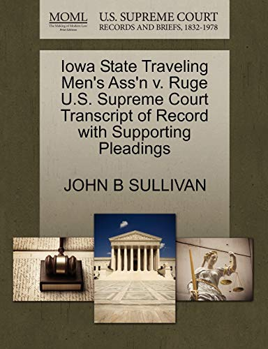 Iowa State Traveling Mens Assn v. Ruge U.S. Supreme Court Transcript of Record with Supporting ...