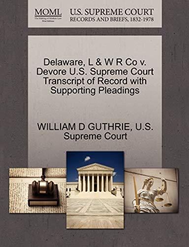 Delaware, L W R Co V. DeVore U.S. Supreme Court Transcript of Record with Supporting Pleadings: ...