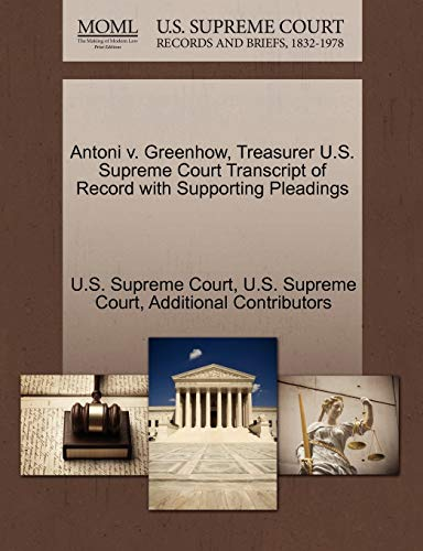 Antoni v. Greenhow, Treasurer U.S. Supreme Court Transcript of Record with Supporting Pleadings