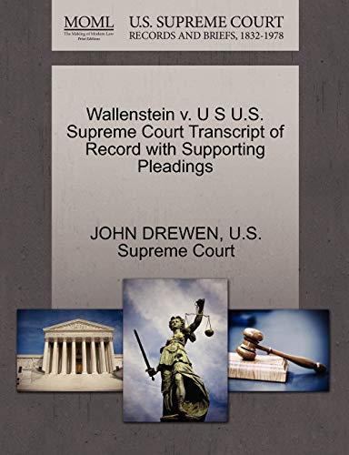 Wallenstein v. U S U.S. Supreme Court Transcript of Record with Supporting Pleadings: JOHN DREWEN