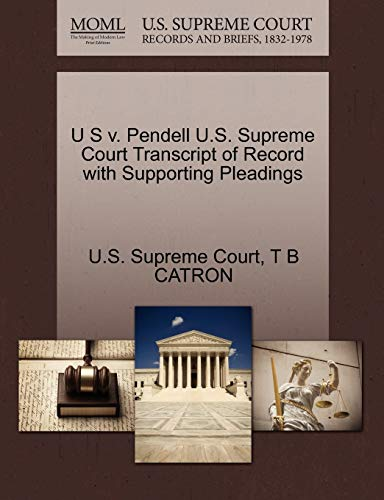 U S v. Pendell U.S. Supreme Court Transcript of Record with Supporting Pleadings: T B CATRON