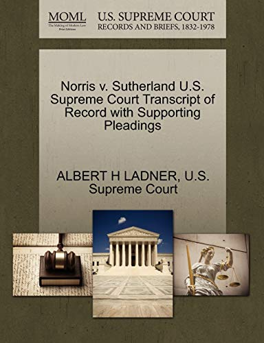 Norris v. Sutherland U.S. Supreme Court Transcript of Record with Supporting Pleadings: ALBERT H ...