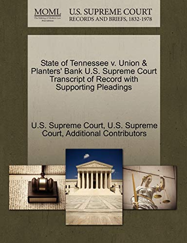 9781270123262: State of Tennessee v. Union & Planters' Bank U.S. Supreme Court Transcript of Record with Supporting Pleadings