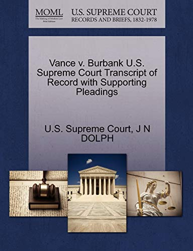 Vance v. Burbank U.S. Supreme Court Transcript of Record with Supporting Pleadings: J N DOLPH