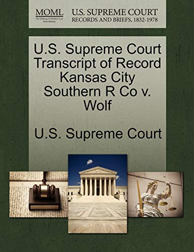 U.S. Supreme Court Transcript of Record Kansas City Southern R Co v. Wolf
