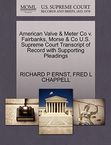 American Valve & Meter Co V. Fairbanks,: Richard P Ernst,
