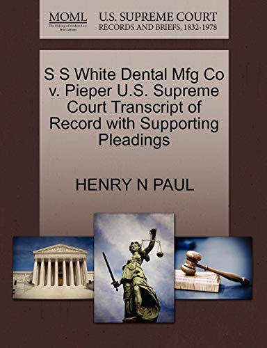 S S White Dental Mfg Co v. Pieper U.S. Supreme Court Transcript of Record with Supporting Pleadings...