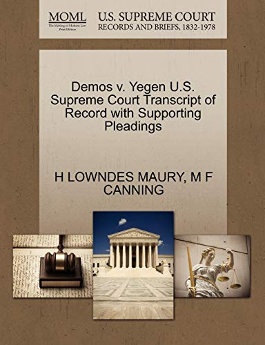 9781270126430: Demos v. Yegen U.S. Supreme Court Transcript of Record with Supporting Pleadings