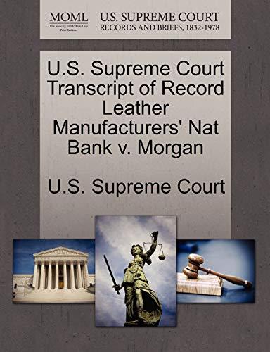 9781270126645: U.S. Supreme Court Transcript of Record Leather Manufacturers' Nat Bank v. Morgan