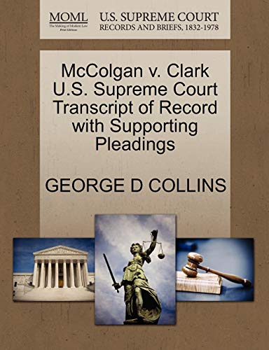 McColgan v. Clark U.S. Supreme Court Transcript of Record with Supporting Pleadings: GEORGE D ...