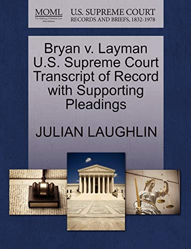 Bryan v. Layman U.S. Supreme Court Transcript of Record with Supporting Pleadings: JULIAN LAUGHLIN