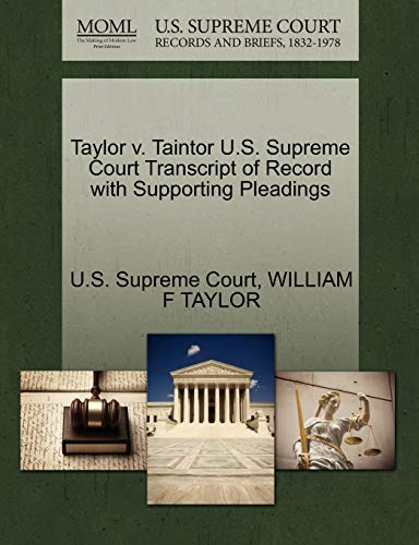 9781270131731: Taylor v. Taintor U.S. Supreme Court Transcript of Record with Supporting Pleadings