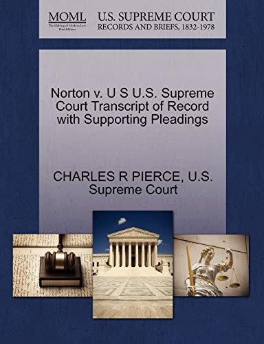Norton v. U S U.S. Supreme Court Transcript of Record with Supporting Pleadings: CHARLES R PIERCE