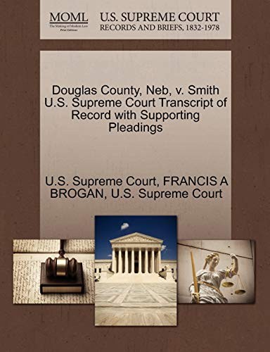 Douglas County, Neb, v. Smith U.S. Supreme Court Transcript of Record with Supporting Pleadings: ...
