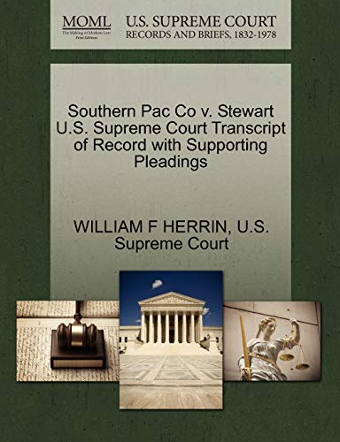 Southern Pac Co v. Stewart U.S. Supreme Court Transcript of Record with Supporting Pleadings: ...