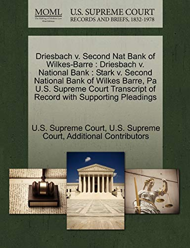 9781270136231: Driesbach v. Second Nat Bank of Wilkes-Barre: Driesbach v. National Bank : Stark v. Second National Bank of Wilkes Barre, Pa U.S. Supreme Court Transcript of Record with Supporting Pleadings