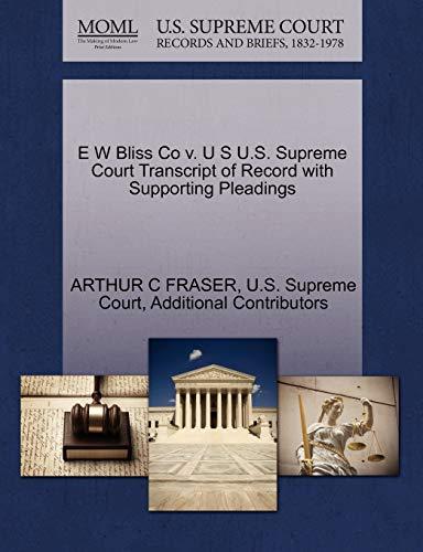 E W Bliss Co v. U S U.S. Supreme Court Transcript of Record with Supporting Pleadings: ARTHUR C ...