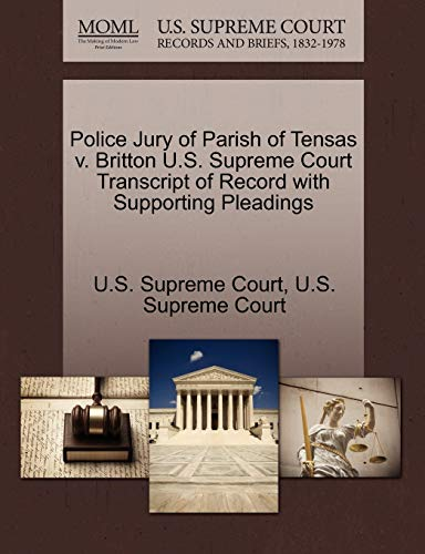 9781270139096: Police Jury of Parish of Tensas v. Britton U.S. Supreme Court Transcript of Record with Supporting Pleadings