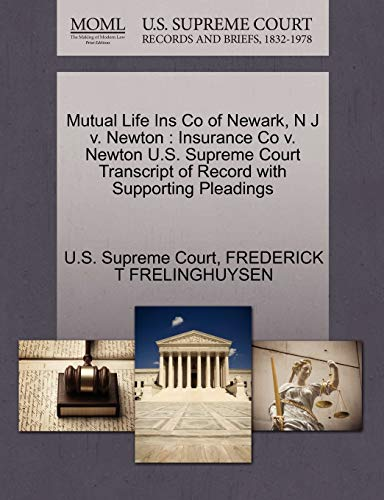 Mutual Life Ins Co of Newark, N: FREDERICK T FRELINGHUYSEN,