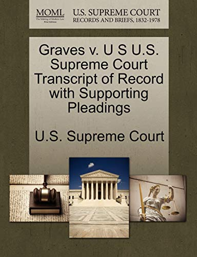 Graves v. U S U.S. Supreme Court Transcript of Record with Supporting Pleadings