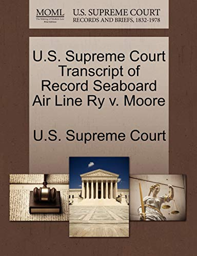 U.S. Supreme Court Transcript of Record Seaboard Air Line Ry v. Moore