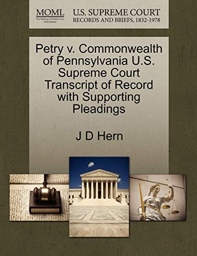 Petry v. Commonwealth of Pennsylvania U.S. Supreme Court Transcript of Record with Supporting ...