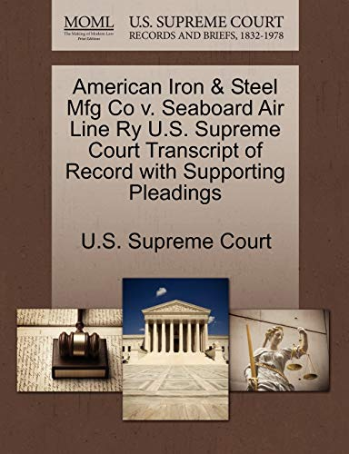 American Iron Steel Mfg Co v. Seaboard Air Line Ry U.S. Supreme Court Transcript of Record with ...