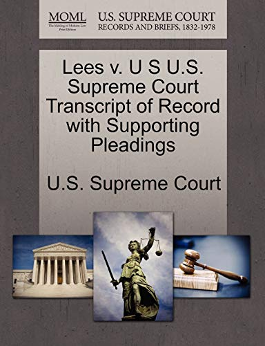 Lees v. U S U.S. Supreme Court Transcript of Record with Supporting Pleadings