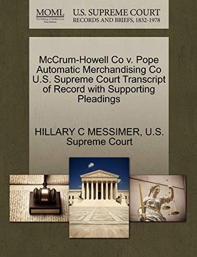 9781270151050: McCrum-Howell Co v. Pope Automatic Merchandising Co U.S. Supreme Court Transcript of Record with Supporting Pleadings