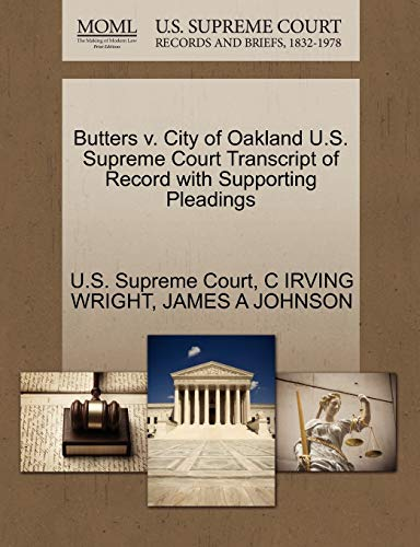 Butters v. City of Oakland U.S. Supreme Court Transcript of Record with Supporting Pleadings: James...