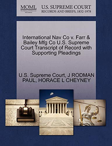 9781270155546: International Nav Co v. Farr & Bailey Mfg Co U.S. Supreme Court Transcript of Record with Supporting Pleadings