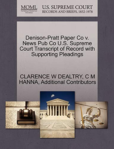 Denison-Pratt Paper Co v. News Pub Co U.S. Supreme Court Transcript of Record with Supporting ...