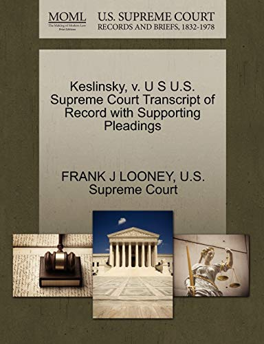 Keslinsky, v. U S U.S. Supreme Court Transcript of Record with Supporting Pleadings: FRANK J LOONEY