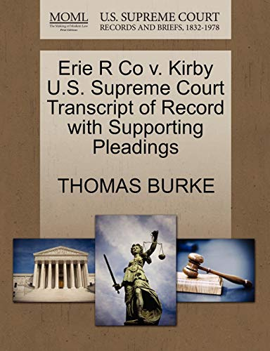 Erie R Co v. Kirby U.S. Supreme Court Transcript of Record with Supporting Pleadings: Thomas Burke
