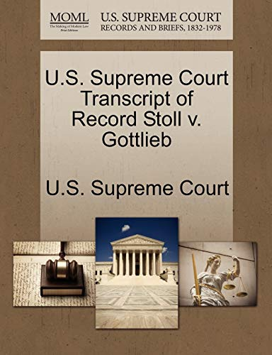 9781270158554: U.S. Supreme Court Transcript of Record Stoll v. Gottlieb