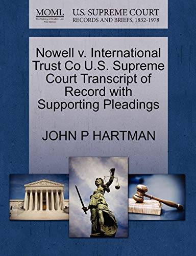 Nowell v. International Trust Co U.S. Supreme Court Transcript of Record with Supporting Pleadings:...