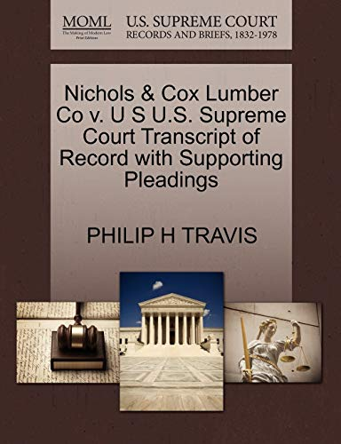 Nichols Cox Lumber Co v. U S U.S. Supreme Court Transcript of Record with Supporting Pleadings: ...