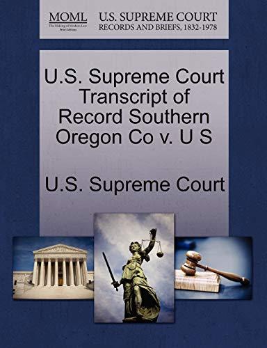 9781270163244: U.S. Supreme Court Transcript of Record Southern Oregon Co v. U S