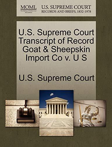 U.S. Supreme Court Transcript of Record Goat Sheepskin Import Co v. U S