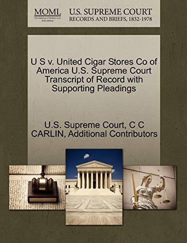 U S v. United Cigar Stores Co of America U.S. Supreme Court Transcript of Record with Supporting ...