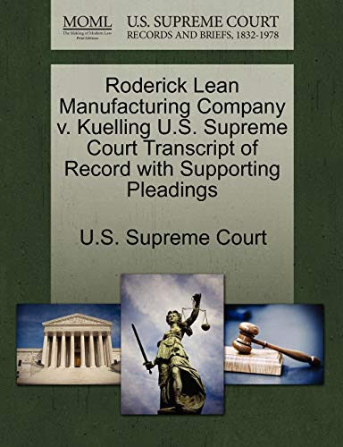 9781270171300: Roderick Lean Manufacturing Company v. Kuelling U.S. Supreme Court Transcript of Record with Supporting Pleadings