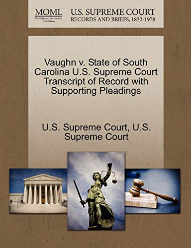 9781270172079: Vaughn v. State of South Carolina U.S. Supreme Court Transcript of Record with Supporting Pleadings
