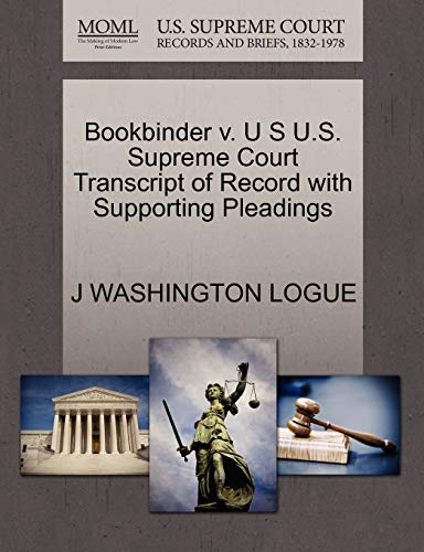 Bookbinder v. U S U.S. Supreme Court Transcript of Record with Supporting Pleadings: J WASHINGTON ...