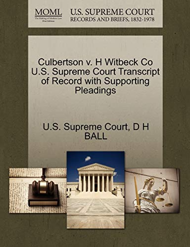 Culbertson v. H Witbeck Co U.S. Supreme Court Transcript of Record with Supporting Pleadings: D H ...