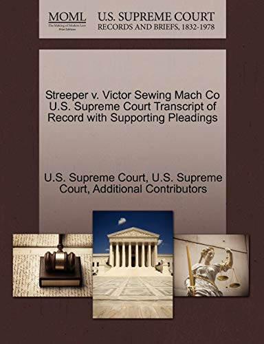 9781270174448: Streeper v. Victor Sewing Mach Co U.S. Supreme Court Transcript of Record with Supporting Pleadings