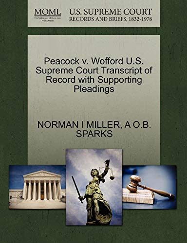 Peacock v. Wofford U.S. Supreme Court Transcript of Record with Supporting Pleadings: NORMAN I ...