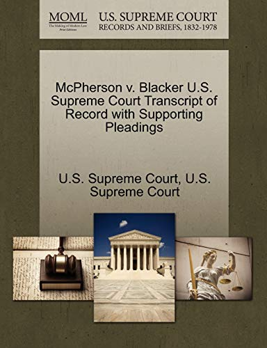 McPherson v. Blacker U.S. Supreme Court Transcript of Record with Supporting Pleadings