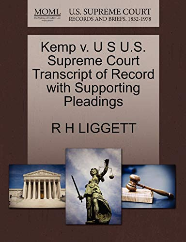 Kemp v. U S U.S. Supreme Court Transcript of Record with Supporting Pleadings: R H LIGGETT