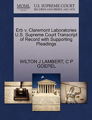 Erb v. Claremont Laboratories U.S. Supreme Court Transcript of Record with Supporting Pleadings: ...