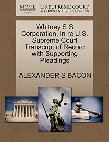 Whitney S S Corporation, In re U.S. Supreme Court Transcript of Record with Supporting Pleadings: ...
